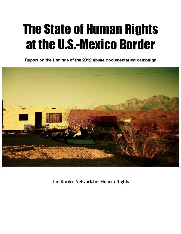 The State of Human Rights on the U.S.-Mexico Border, 2012, by BNHR_Page_01